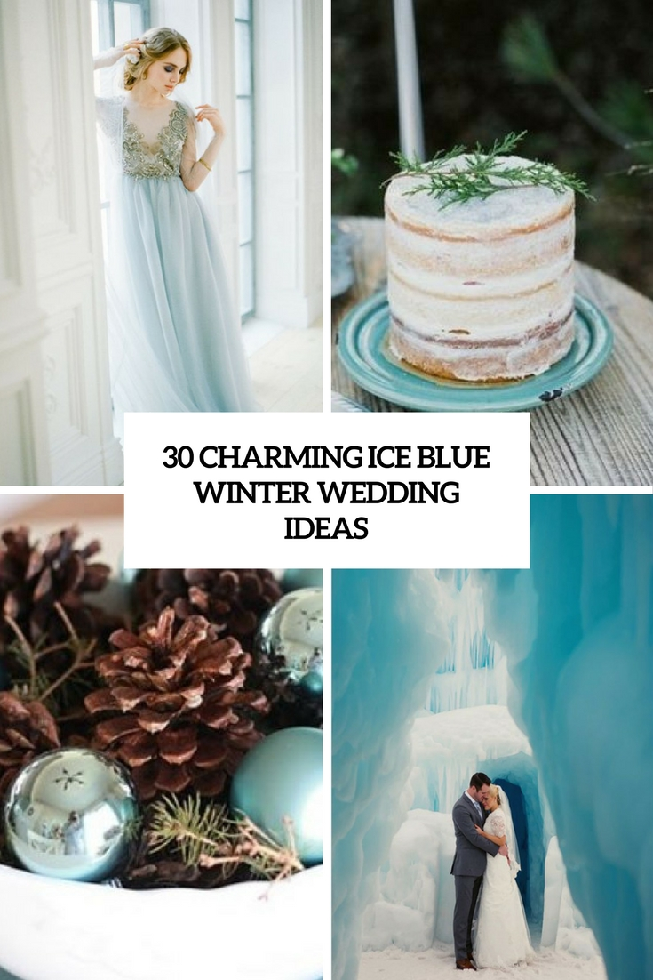 30 Charming Ice Blue Winter Wedding Ideas