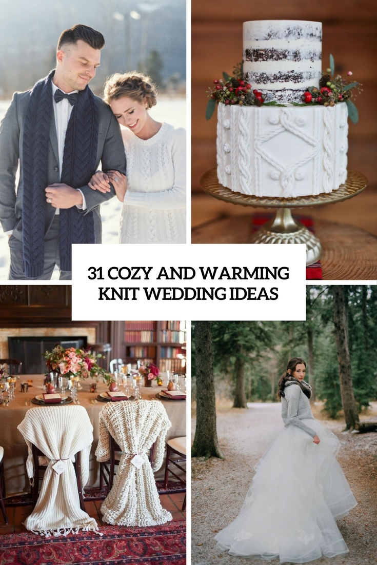 31 Cozy And Warming Knit Wedding Ideas
