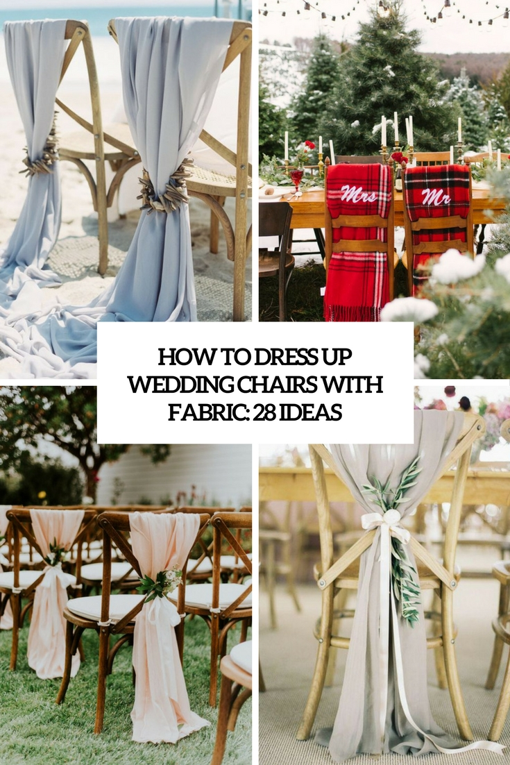 How To Dress Up Wedding Chairs With Fabric: 28 Ideas