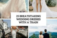 25 breathtaking wedding dresses with a train cover