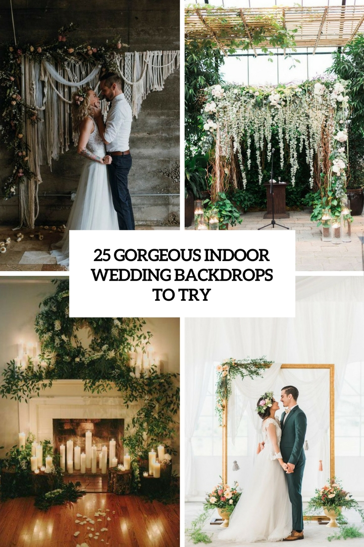 25 Gorgeous Indoor Wedding Backdrops To Try
