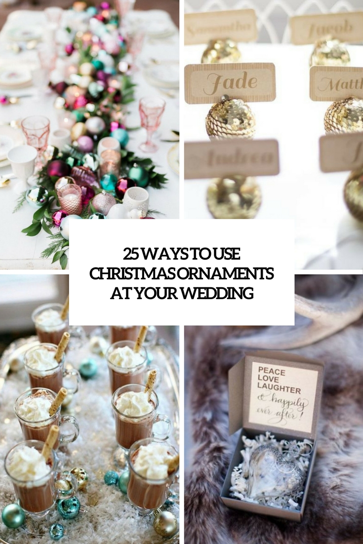 ways to use christmas ornaments at your wedding cover