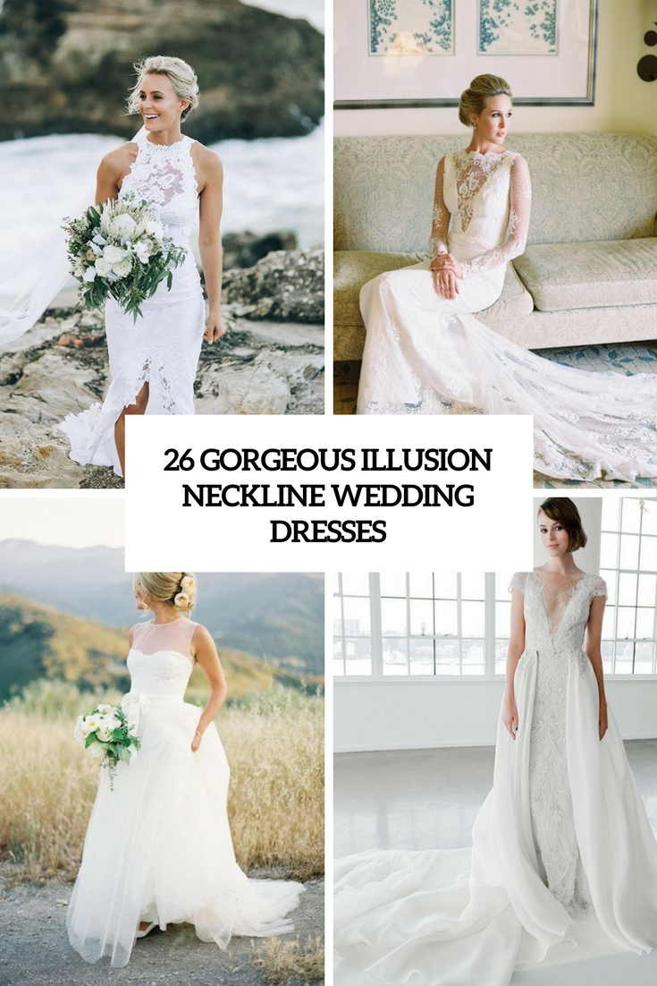 26 Gorgeous Illusion Neckline Wedding Dresses Weddingomania
