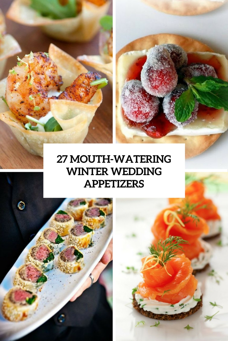 27 Mouth-Watering Winter Wedding Appetizers