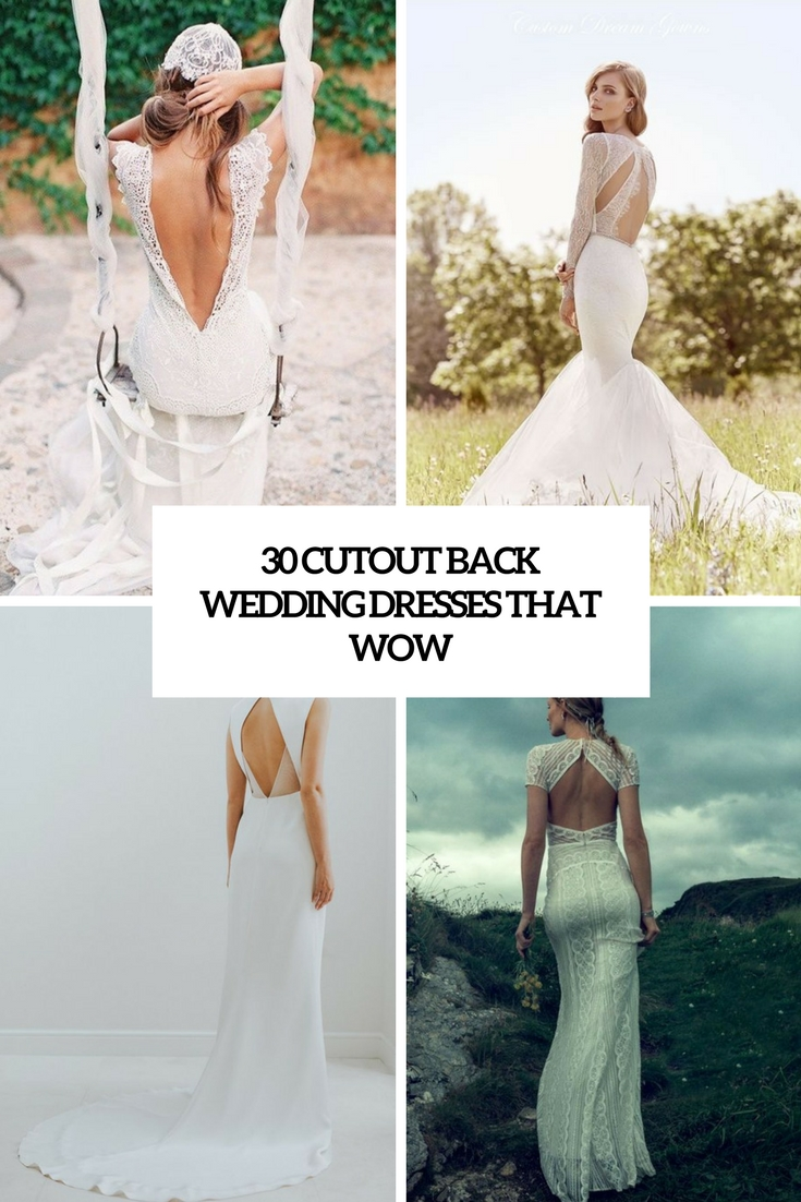 30 Cutout Back Wedding Dresses That Wow
