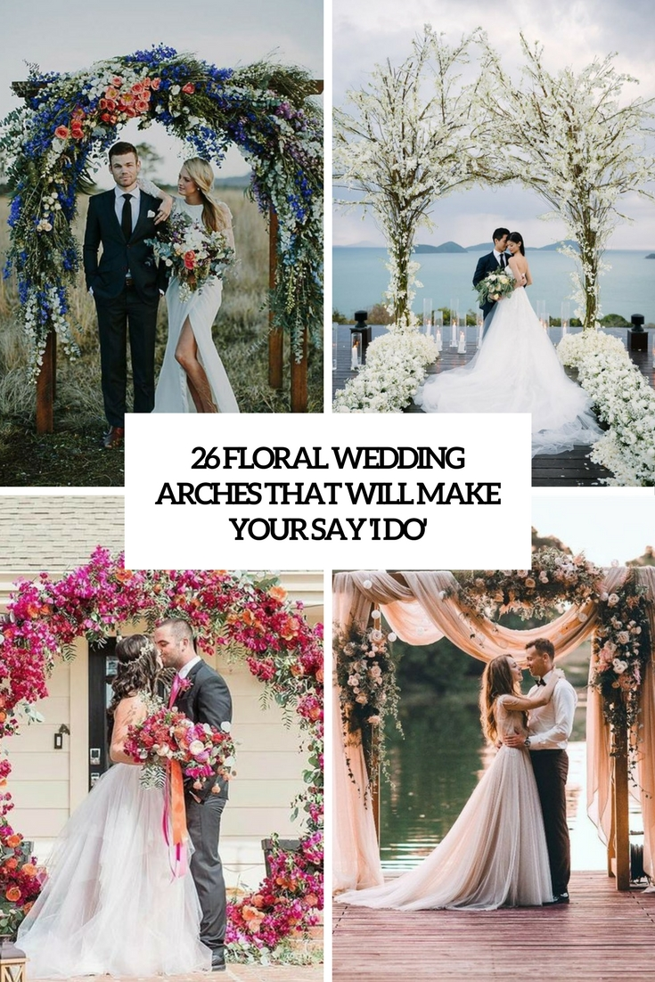 floral wedding arches that will make you say i do cover