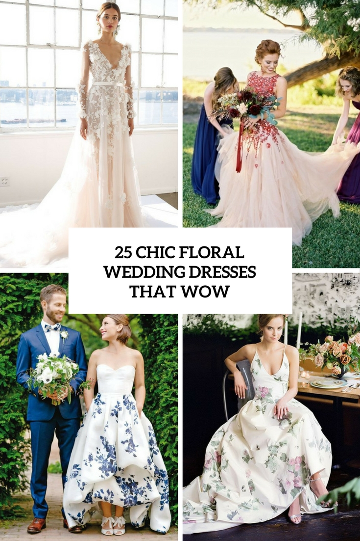 25 Chic Floral Wedding Dresses That Wow