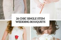 26 chic single stem wedding bouquets cover