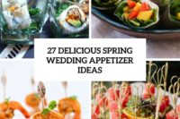 27 delicious spring wedding appetizer ideas cover