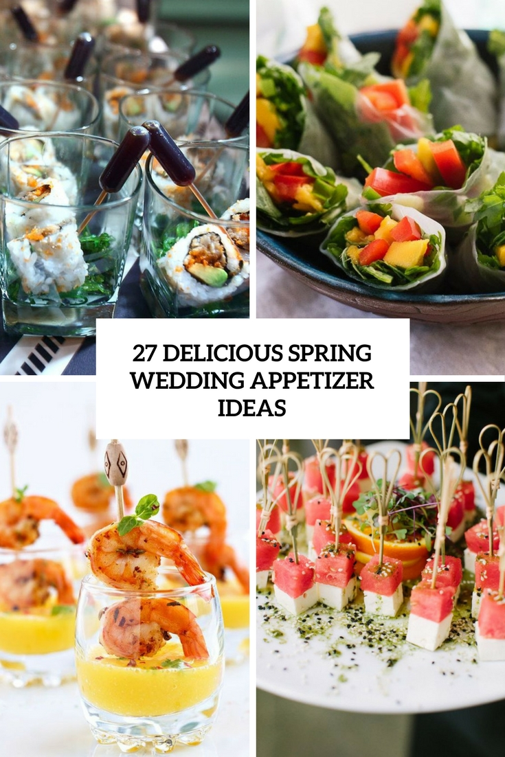 27 Delicious Spring Wedding Appetizer Ideas