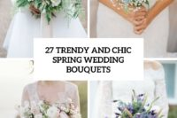 27 trendy and chic spring wedding bouquets cover