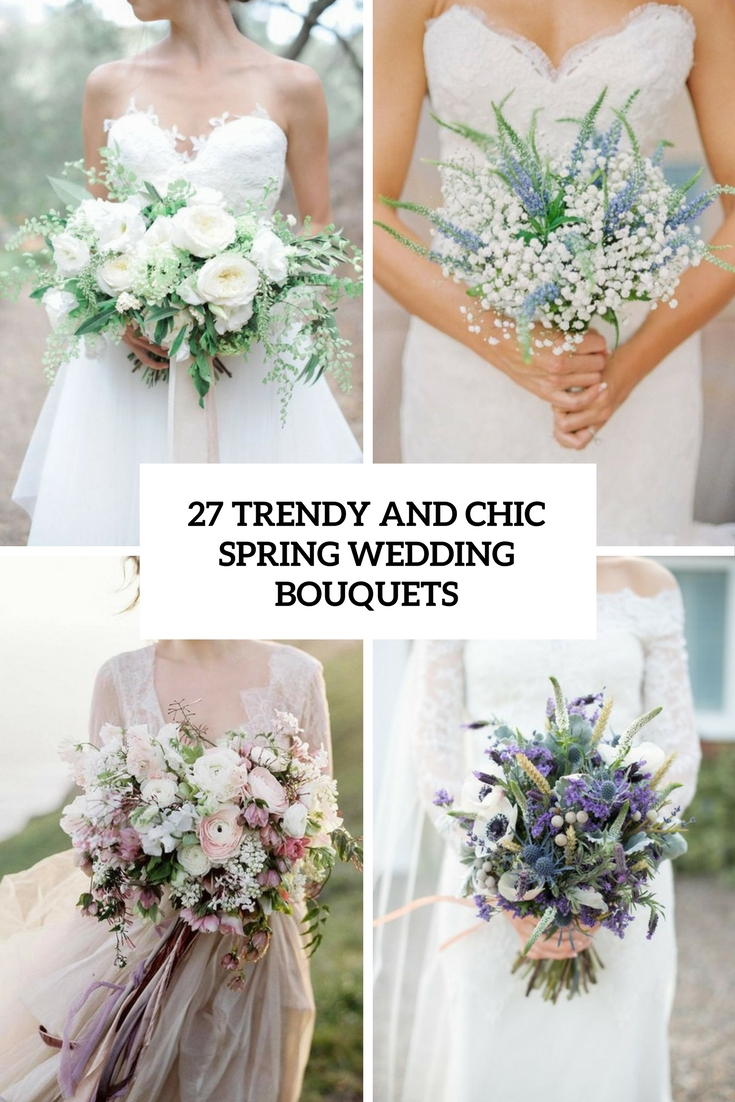 27 Trendy And Chic Spring Wedding Bouquets Weddingomania