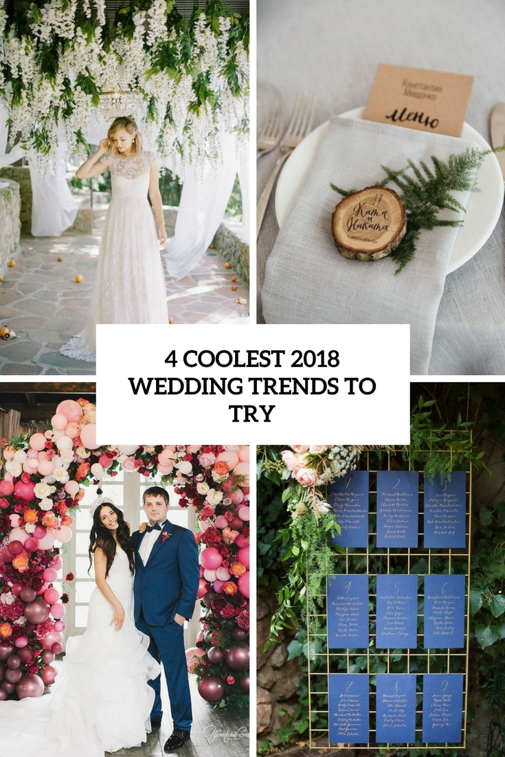 4 Coolest 2018 Wedding Trends To Try