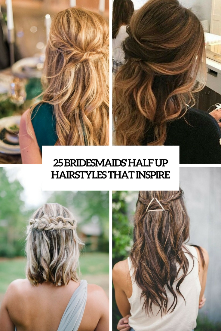 25 Bridesmaids' Half Up Hairstyles That Inspire