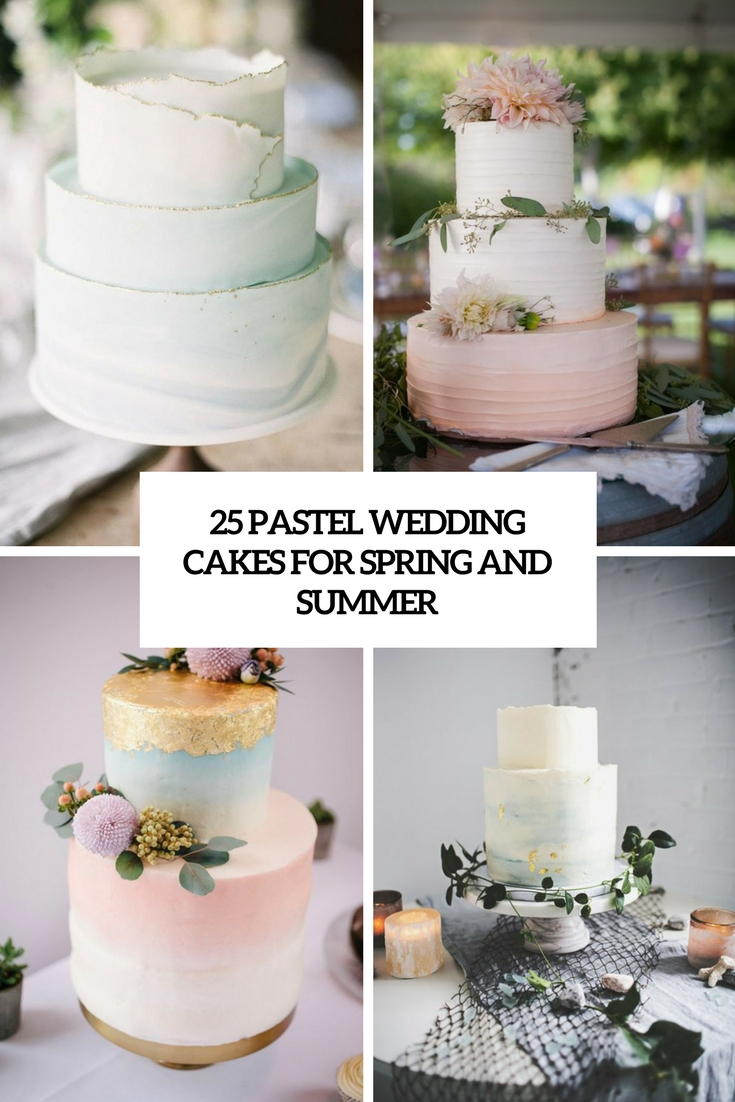 25 Pastel Wedding Cakes For Spring And Summer