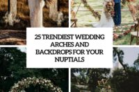 25 trendiest wedding arches and backdrops for your nuptials cover