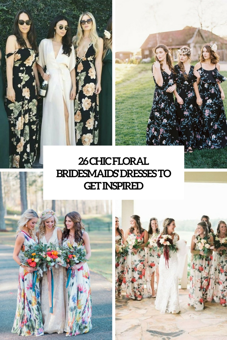 26 Chic Floral Bridesmaids' Dresses To Get Inspired