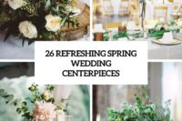 26 refreshing spring wedding centerpieces cover