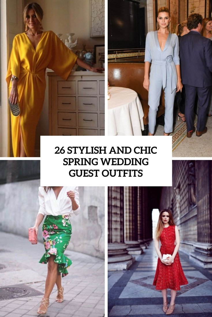 26 Stylish And Chic Spring Wedding Guest Outfits