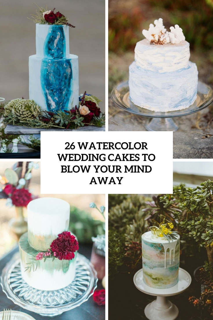 watercolor wedding cakes to blow your mind away cover