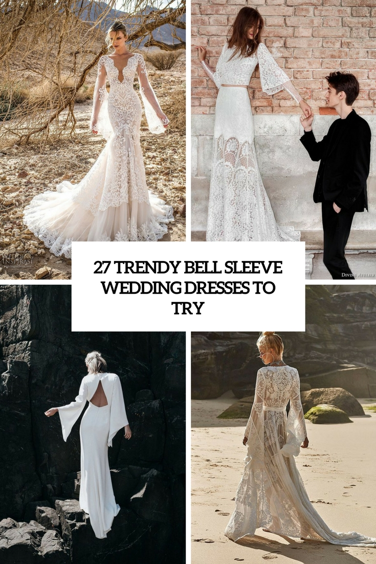 27 Trendy Bell Sleeve Wedding Dresses To Try