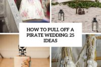 how to pull off a pirate wedding 25 ideas cover