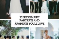 25 bridesmaids pantsuits and jumpsuits you'll love cover