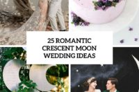25 romantic crescent moon wedidng ideas cover