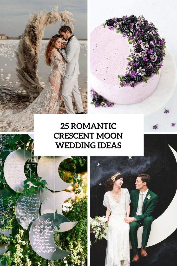 25 Romantic Crescent Moon Wedding Ideas