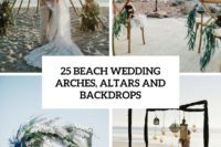 25 beach wedding arches, altars and backdrops cover