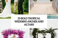 25 bold tropical wedding arches and altars cover