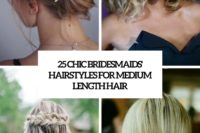 25 chic bridesmaids' hairstyles for medium length hair cover