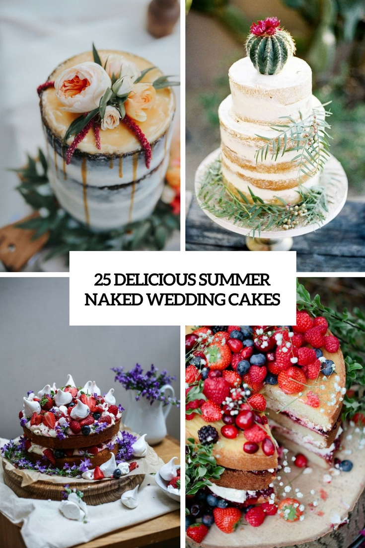 25 Delicious Summer Naked Wedding Cakes