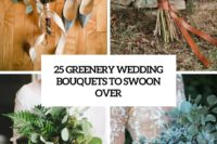 25 greenery wedding bouquets to swoon over cover