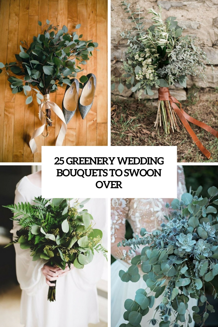 25 Greenery Wedding Bouquets To Swoon Over
