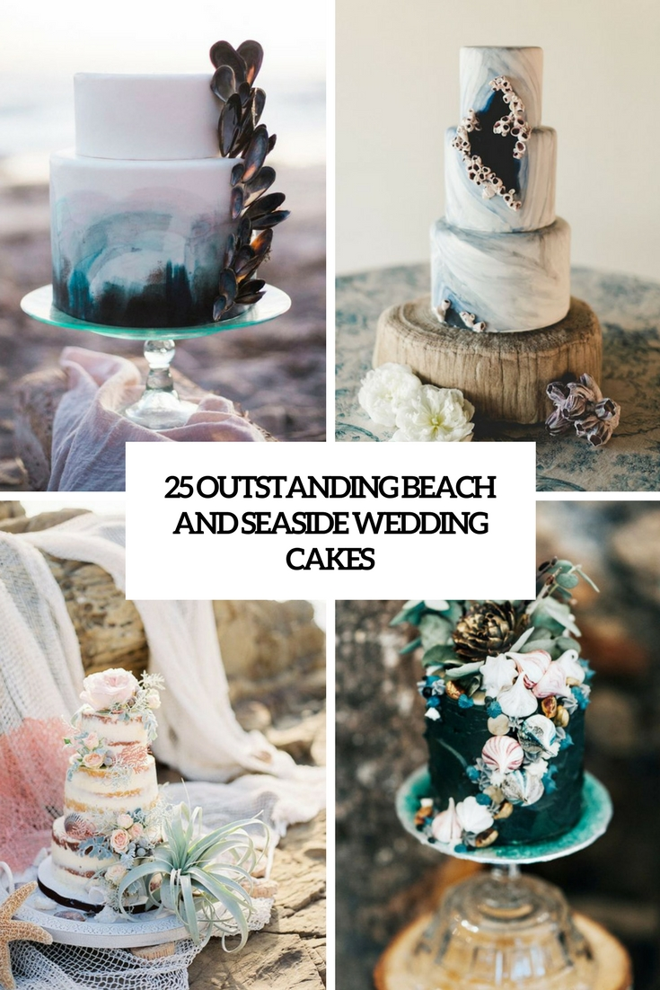 25 Outstanding Beach And Seaside Wedding Cakes