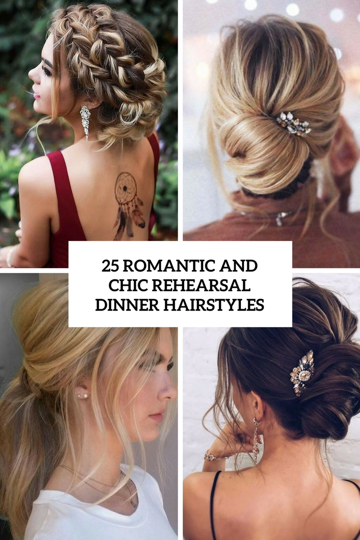 12 Romantic And Chic Rehearsal Dinner Hairstyles - Weddingomania