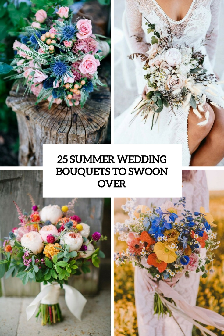 25 Summer Wedding Bouquets To Swoon Over