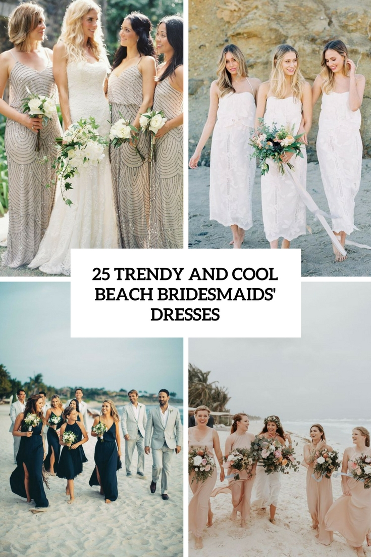 25 Trendy And Cool Beach Bridesmaids' Dresses