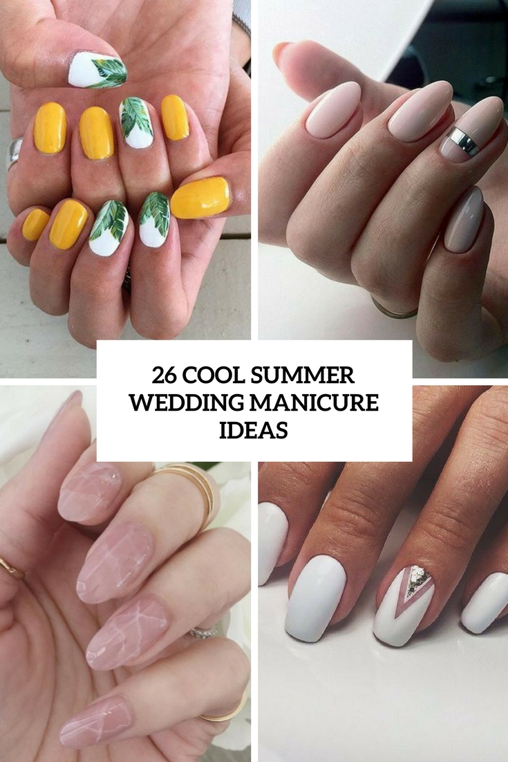 26 Cool Summer Wedding Manicure Ideas