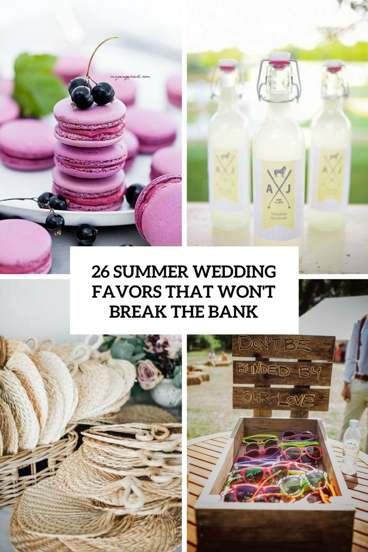 summer wedding favors that won't break the bank cover