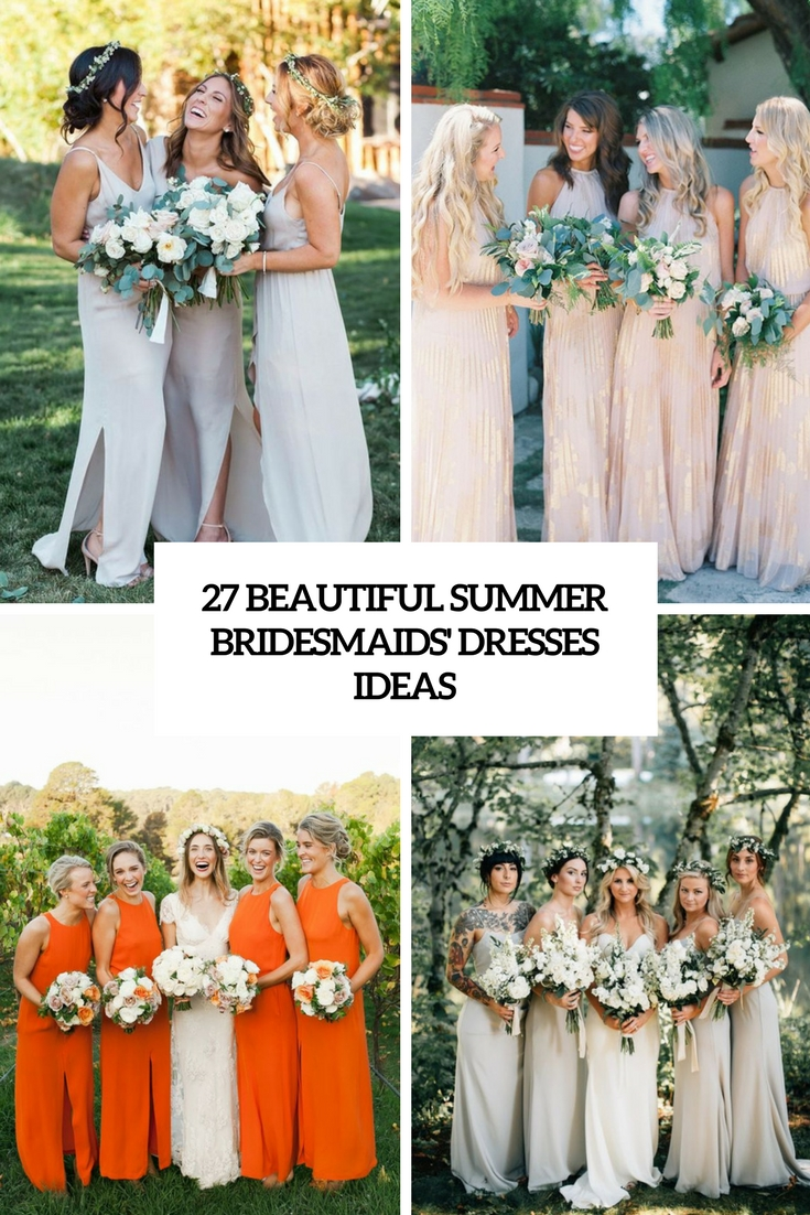 27 Beautiful Summer Bridesmaids' Dresses Ideas