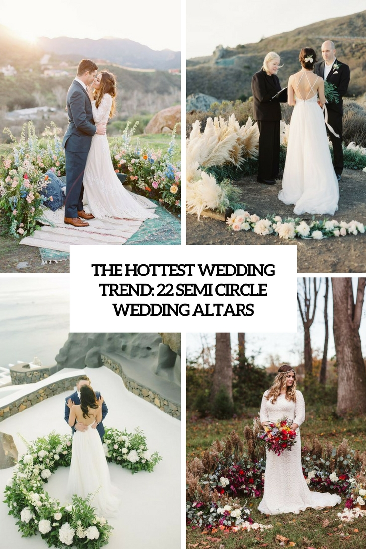 The Hottest Wedding Trend: 22 Semi Circle Wedding Altars