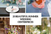 25 beautiful summer wedding centerpieces cover