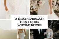 25 breathtaking off the shoulder wedding dresses cover
