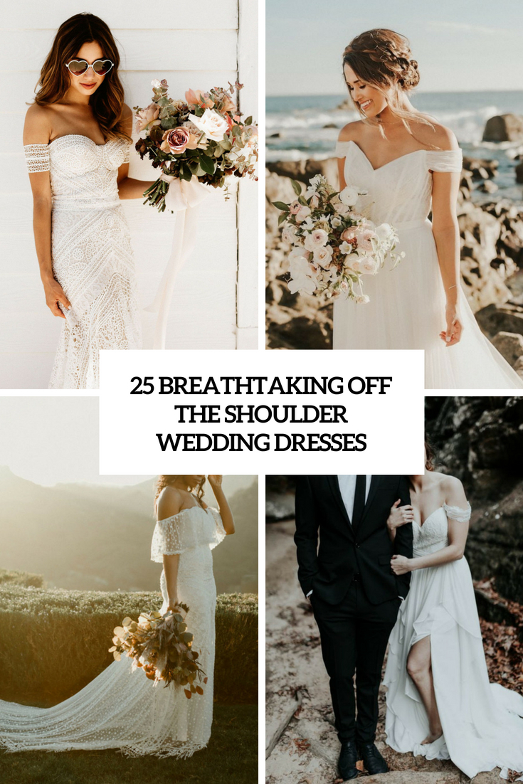 25 Breathtaking Off The Shoulder Wedding Dresses