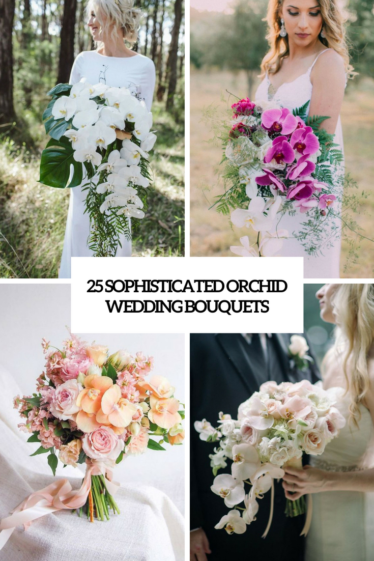 25 Sophisticated Orchid Wedding Bouquets