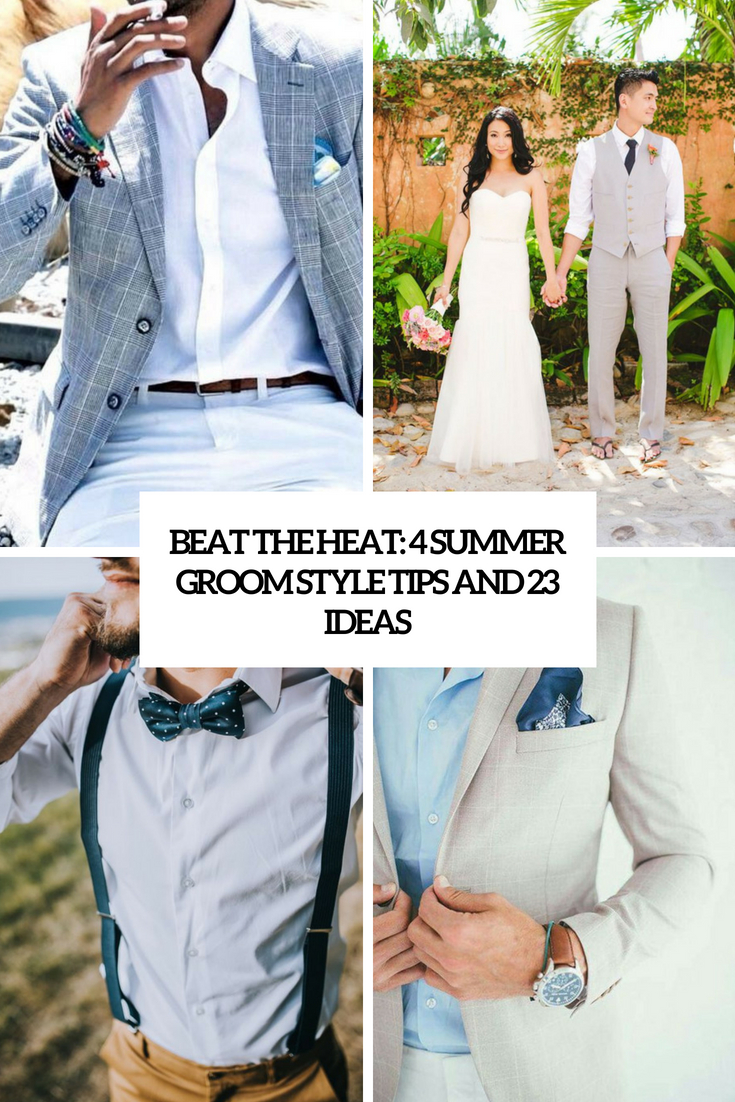 Beat The Heat: 4 Summer Groom Style Tips And 23 Examples