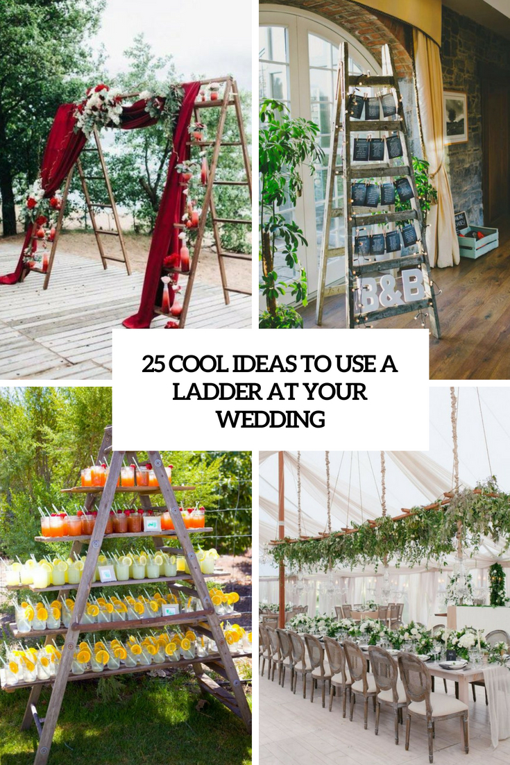 cool ideas to use a ladder at your wedding cover