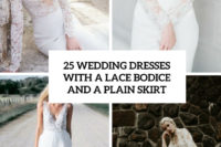 25 wedding dresses with a lace bodice and a plain skirt cover